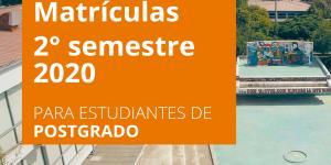 Finaliza el Proceso de Matrículas 2° semestre 2020 - Para estudiantes de Postgrado